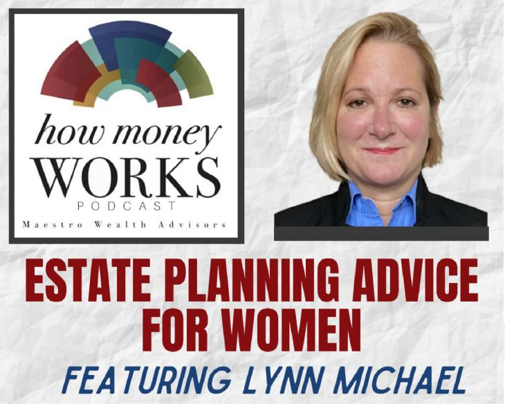 Estate Planning Advice for Women Featuring Lynn MIchael