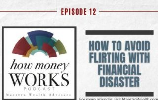 Podcast 12 How to avoid flirting with financial disaster