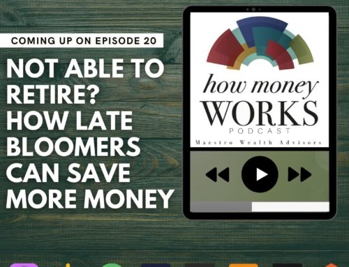 Ep 20: How Can Late Bloomers Save More Money