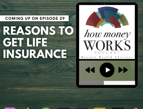Ep 29: Reasons to Get Life Insurance