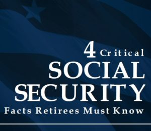 4 Social Security Facts Retirees Must Know