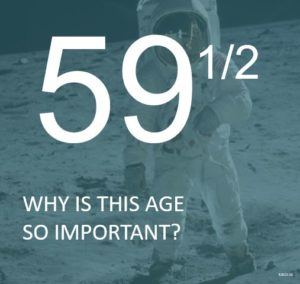 59 1/2 Why Is This Age So Important?