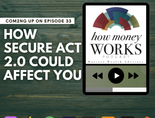 Ep 33: How SECURE Act 2.0 Could Affect You