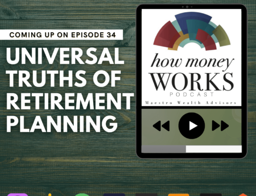 Ep 34: Universal Truths of Retirement Planning