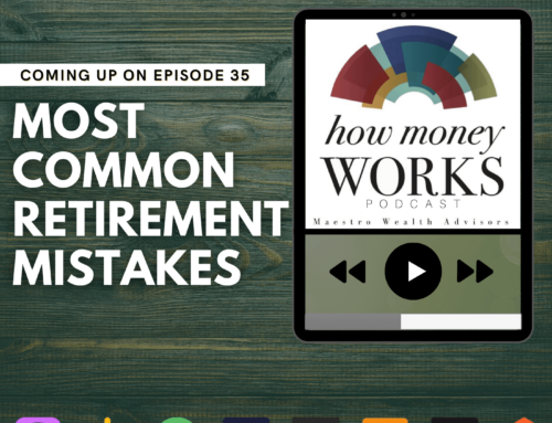 Ep 35: Most Common Retirement Mistakes