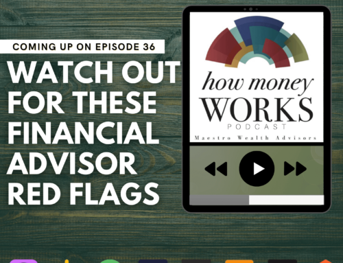 Ep 36: Watch Out For These Financial Advisor Red Flags