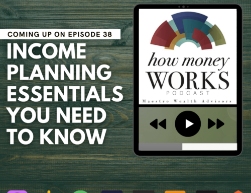 Ep 38: Income Planning Essentials You Need to Know